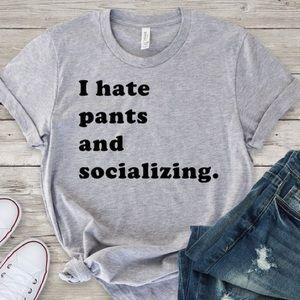 🌺 Hate Pants Socializing Tee Gray Unisex NWT